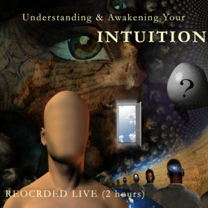 Understanding & Awakening Your intuition